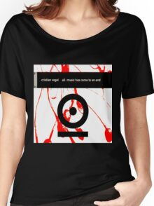 cristian vogel all music has come to an end Women's Relaxed Fit T-Shirt
