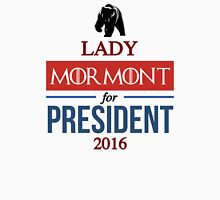 Lady Mormont for President Unisex T-Shirt