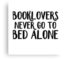 Booklovers never go to bed alone Canvas Print