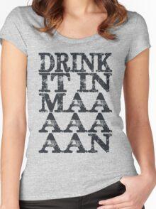 Drink It In Maaaaan Women's Fitted Scoop T-Shirt