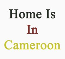 Home Is In Cameroon  by supernova23