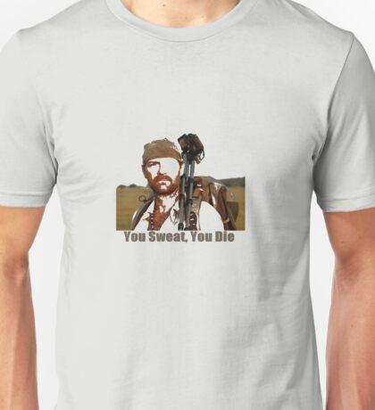 Les Stroud You Sweat You Die Unisex T-Shirt