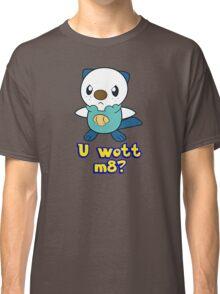 U wott m8? Classic T-Shirt