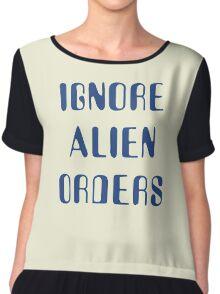 Ignore Alien Orders Chiffon Top