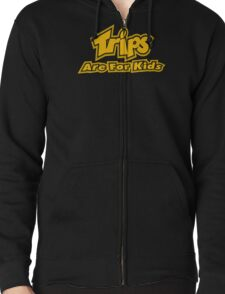 Trips Are For Kids Zipped Hoodie