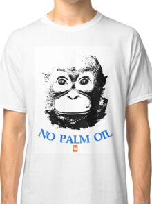 NO PALM OIL   larger image Classic T-Shirt