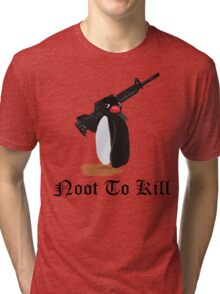 Noot To Kill Tri-blend T-Shirt