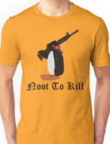 Noot To Kill Unisex T-Shirt