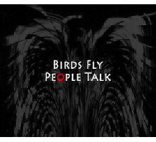 Birds Fly People Talk Photographic Print