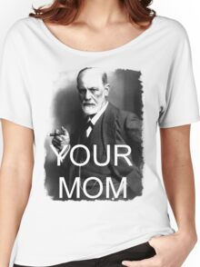 Your Mom Women's Relaxed Fit T-Shirt