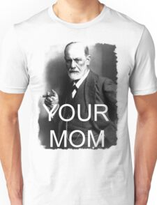 Your Mom Unisex T-Shirt