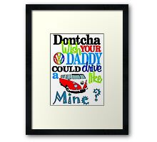 Dontcha wish SPlit screen Framed Print