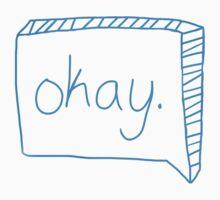 Okay. by EmmaPopkin