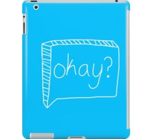 Okay? iPad Case/Skin