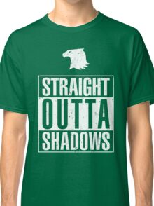 Straight Outta Shadows Classic T-Shirt