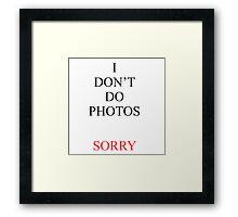 I don't do photos phone case justin Framed Print