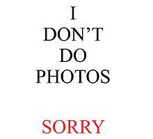 I Don't Do Photos Justin Bieber Photographic Print