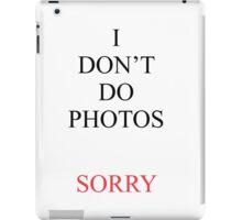I Don't Do Photos Justin Bieber iPad Case/Skin
