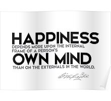 happiness depends upon own mind - george washington Poster