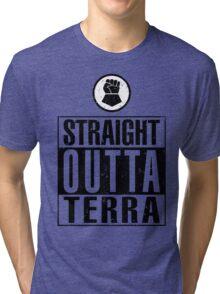 Straight Outta Terra Tri-blend T-Shirt