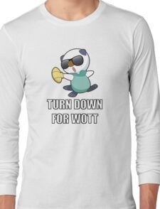 TURN DOWN FOR WOTT Long Sleeve T-Shirt
