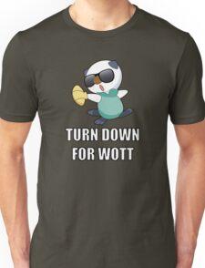 TURN DOWN FOR WOTT Unisex T-Shirt
