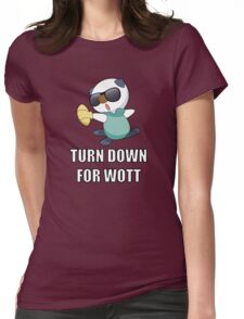 TURN DOWN FOR WOTT Womens Fitted T-Shirt