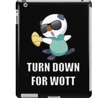 TURN DOWN FOR WOTT iPad Case/Skin