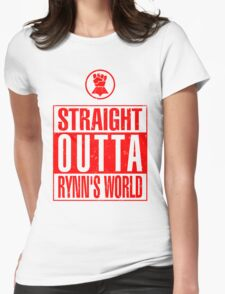 Straight Outta Rynn's World Womens Fitted T-Shirt