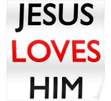 Jesus loves him Poster
