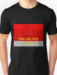Turn and Push to Open Unisex T-Shirt