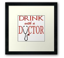 Drink with a Doctor Framed Print