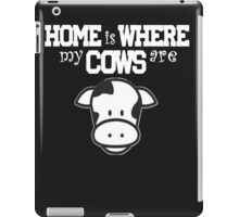 Home is Where My Cows  Are iPad Case/Skin