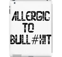 ALLERGIC TO BULL#HIT iPad Case/Skin