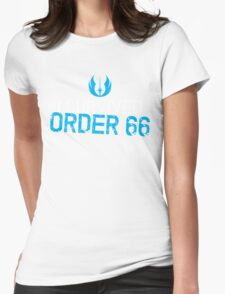 I Survived Order 66 Womens Fitted T-Shirt