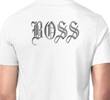 Boss, in Olde English! The BOSS, CEO, Chief, In Charge Unisex T-Shirt