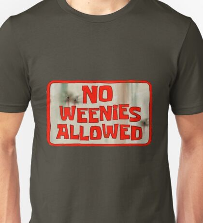 Spongebob Squarepants - No Weenies Allowed Unisex T-Shirt