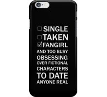 Fan girl too busy to date! iPhone Case/Skin