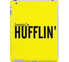 Everyday I'm Hufflin' iPad Case/Skin