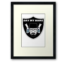 Say my name Raiders Framed Print