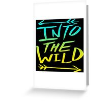 into the wild font Greeting Card
