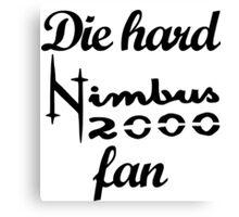 Die hard Nimbus 2000 fan Canvas Print