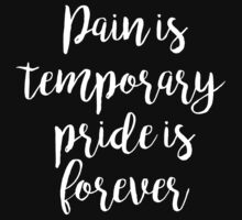 Pain is temporary pride is forever - Gym Motivational Quote One Piece - Short Sleeve