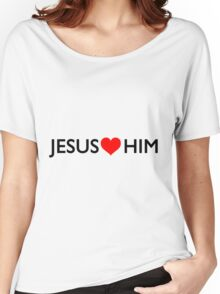 Jesus loves him Women's Relaxed Fit T-Shirt