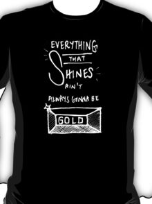 Everything. T-Shirt