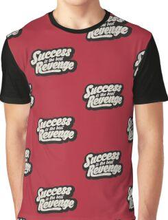 SUCCESS IS THE BEST REVENGE Graphic T-Shirt