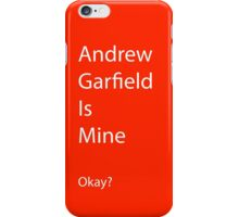 Andrew Garfield is Mine iPhone Case/Skin