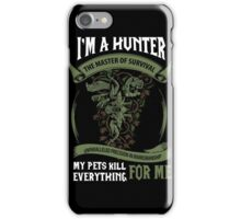 I'm A Hunter The Master Of Survival - Wow iPhone Case/Skin