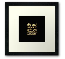 Do not make a pain... Inspirational Quote Framed Print