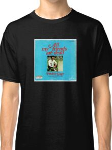 Vinyl Record Cover - All my friends are dead Classic T-Shirt